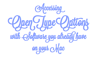 Accessing OpenType options with software you already have on your Mac