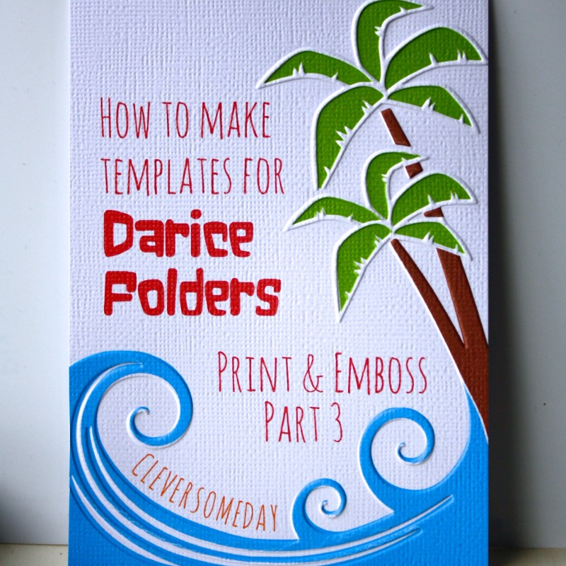 Make your own print and emboss templates