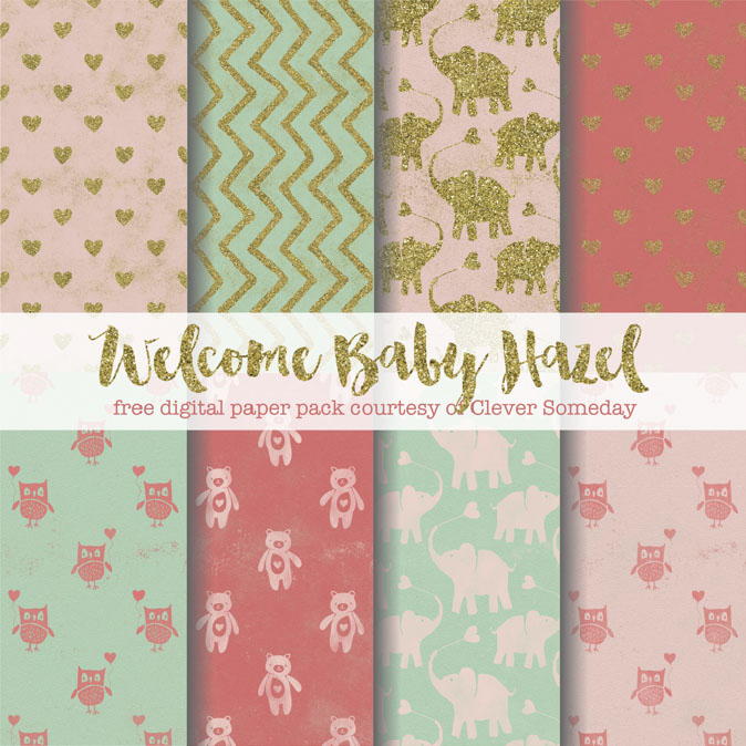 Free digital paper pack from Clever Someday - Welcome Baby Hazel